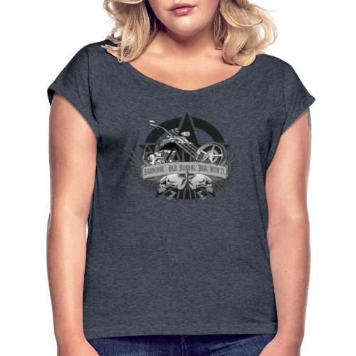 Hardcore. Old School. Deal With It. - Women's Roll Cuff T-Shirt