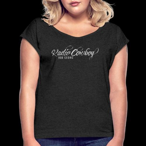Radio Cowboy Merch - Front Design - Women's Roll Cuff T-Shirt
