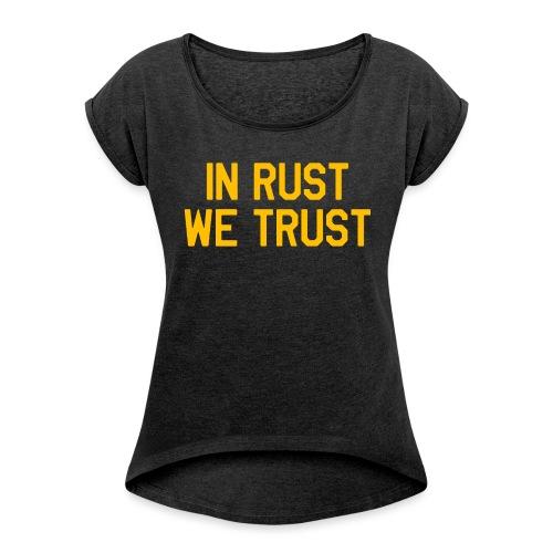 In Rust We Trust II - Women's Roll Cuff T-Shirt