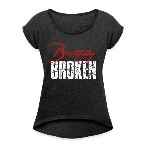 Beautifully Broken red white - Women's Roll Cuff T-Shirt