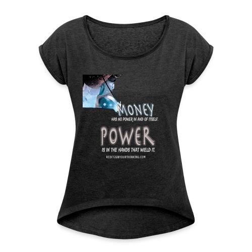Power in Your Hands - Women's Roll Cuff T-Shirt