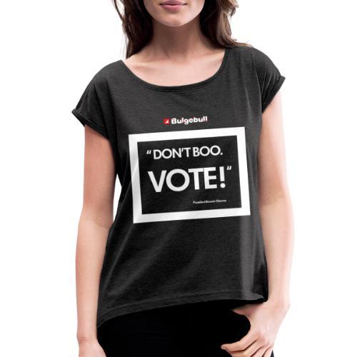 BULGEBULL DONT BOO - Women's Roll Cuff T-Shirt