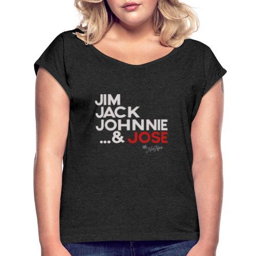 Jim Jack Johnnie & Jose - Women's Roll Cuff T-Shirt