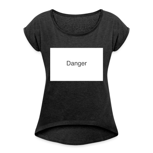 Danger Design - Women's Roll Cuff T-Shirt