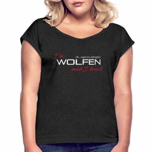 Wolfen Atitude on Dark - Women's Roll Cuff T-Shirt