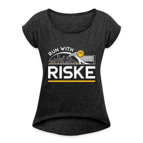 Run With Riske - Women's Roll Cuff T-Shirt