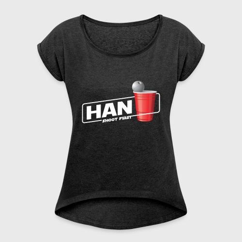 Han Solo Cup - Women's Roll Cuff T-Shirt