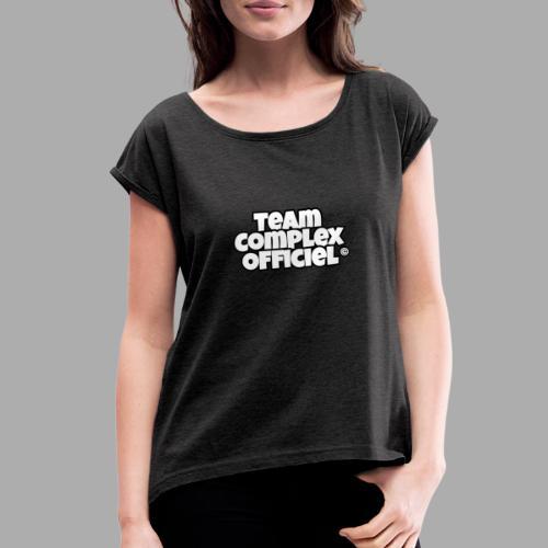 Team Complex Officiel - Women's Roll Cuff T-Shirt