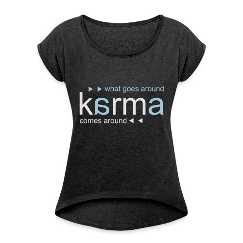 Karma Blue - Women's Roll Cuff T-Shirt