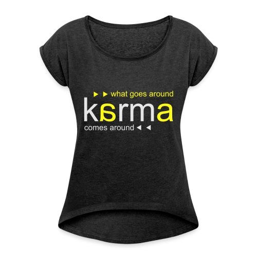 Karma Yellow - Women's Roll Cuff T-Shirt