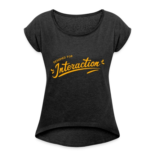 Designed for Interaction - Women's Roll Cuff T-Shirt