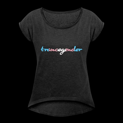 trancegender - Women's Roll Cuff T-Shirt
