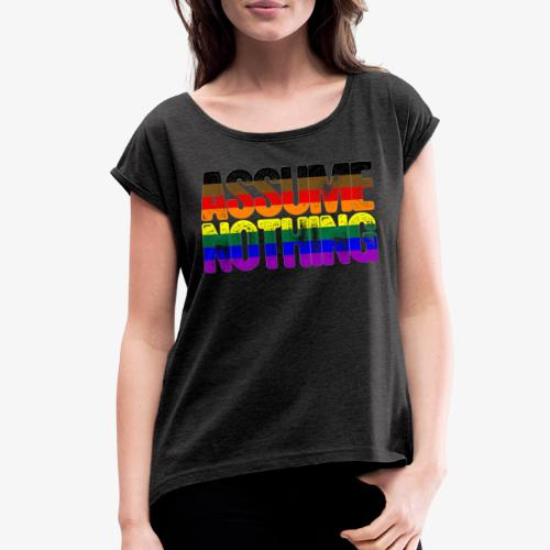 Assume Nothing Philly LGBTQ Gay Pride Flag - Women's Roll Cuff T-Shirt