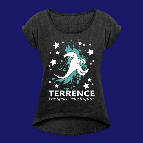 Terrence the Space Velociraptor - Women's Roll Cuff T-Shirt