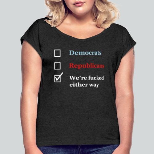 Election Ballot - We're Fucked - Women's Roll Cuff T-Shirt
