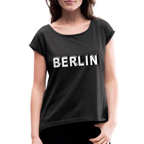 BERLIN Block Letters - Women's Roll Cuff T-Shirt