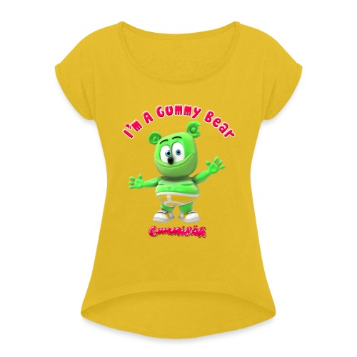 I'm A Gummy Bear - Women's Roll Cuff T-Shirt