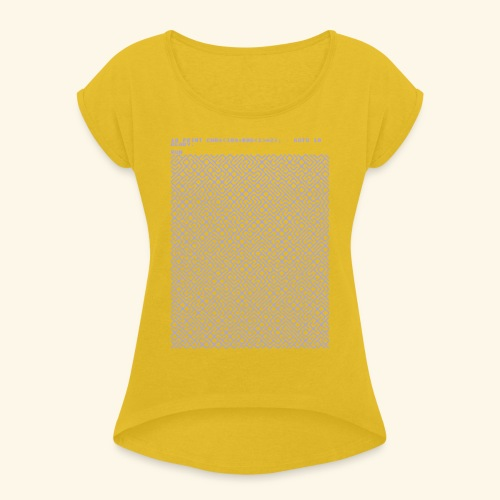10 PRINT CHR$(205.5 RND(1)); : GOTO 10 - Women's Roll Cuff T-Shirt