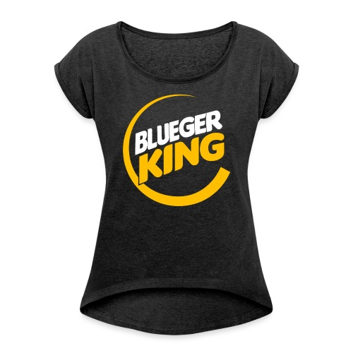 Blueger King - Women's Roll Cuff T-Shirt