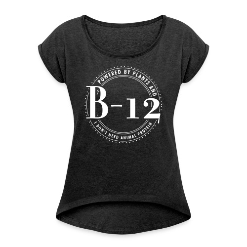Vegan Vitamin B12 - Women's Roll Cuff T-Shirt