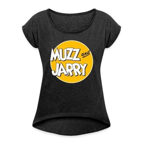 Muzz and Jarry - Women's Roll Cuff T-Shirt