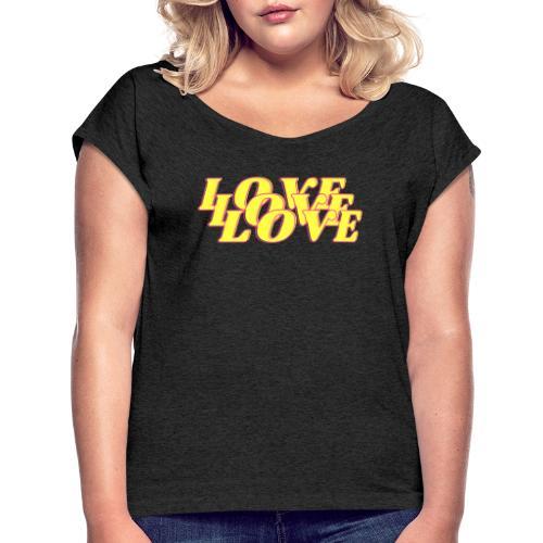 love love love - Women's Roll Cuff T-Shirt