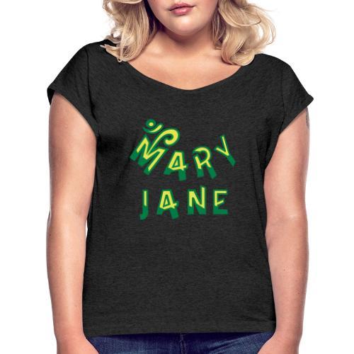 Mary Jane - Women's Roll Cuff T-Shirt