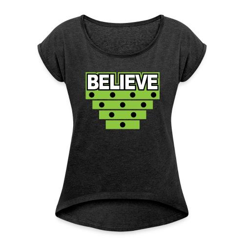 Believe Logo green - Women's Roll Cuff T-Shirt