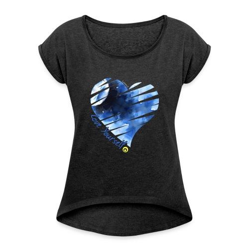Love Yourself - Women's Roll Cuff T-Shirt
