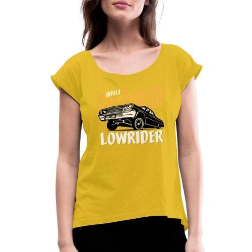 Chevy Impala - Fat Dancer - Women's Roll Cuff T-Shirt