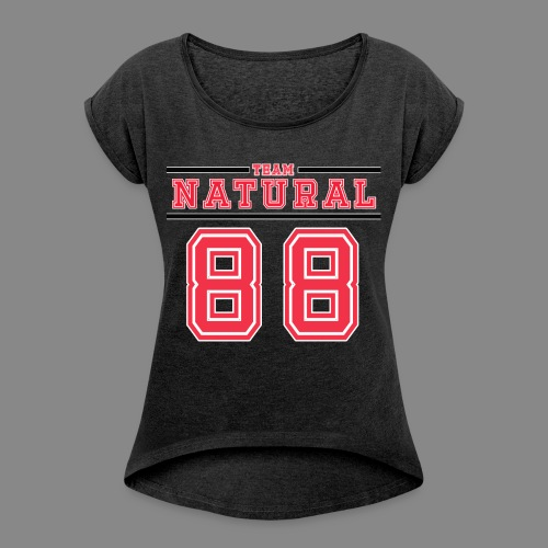 Team Natural 88 - Women's Roll Cuff T-Shirt