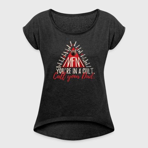 My Favorite Murder - Women's Roll Cuff T-Shirt