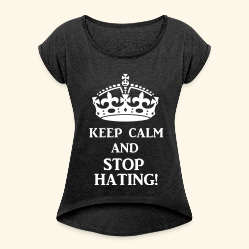 stoph8ingwht - Women's Roll Cuff T-Shirt