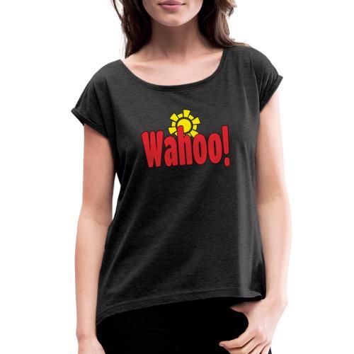 Wahoo! - Women's Roll Cuff T-Shirt
