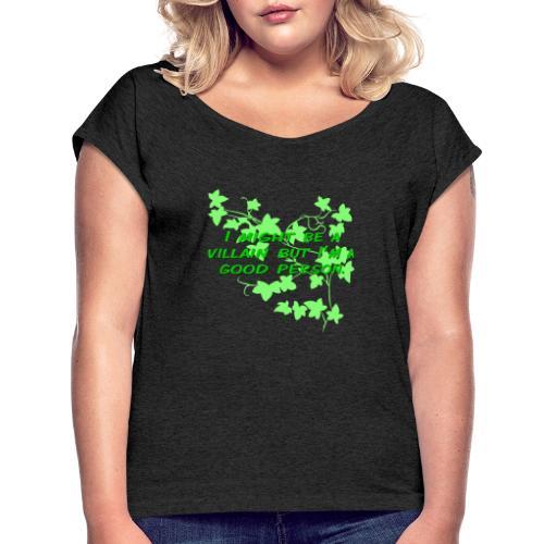 GO GREEN! - Women's Roll Cuff T-Shirt