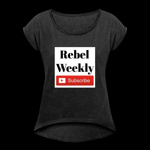 Rebel Weekly - Women's Roll Cuff T-Shirt