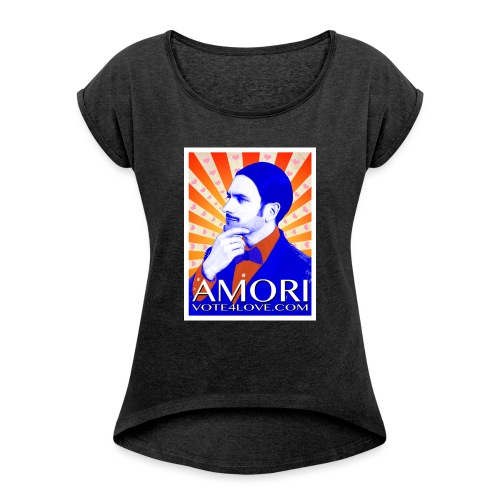 Amori_poster_1d - Women's Roll Cuff T-Shirt
