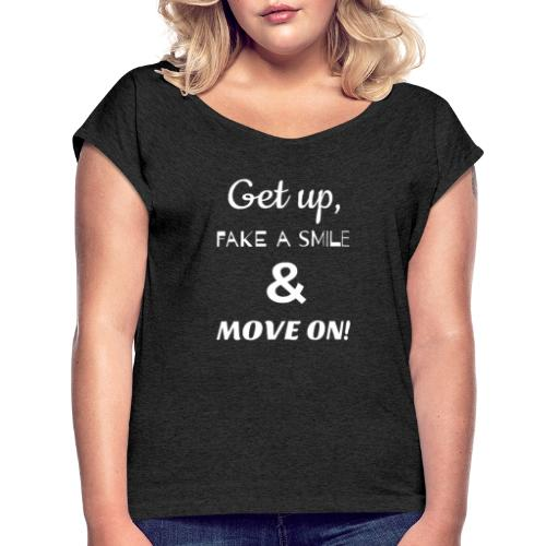 MOVE ON LYRICS FULL SIZE - Women's Roll Cuff T-Shirt