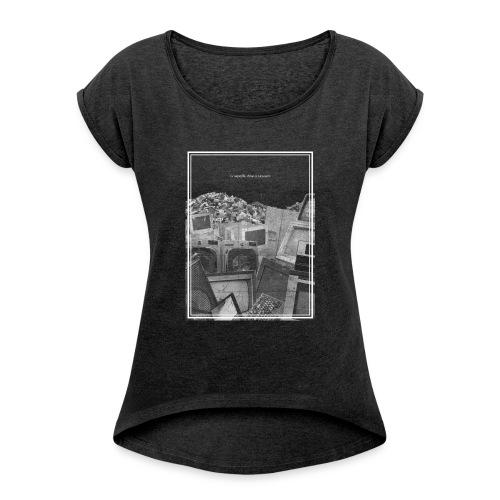voltaire - Women's Roll Cuff T-Shirt