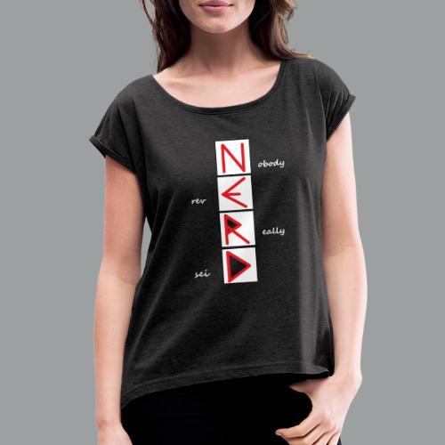 nerd - Women's Roll Cuff T-Shirt