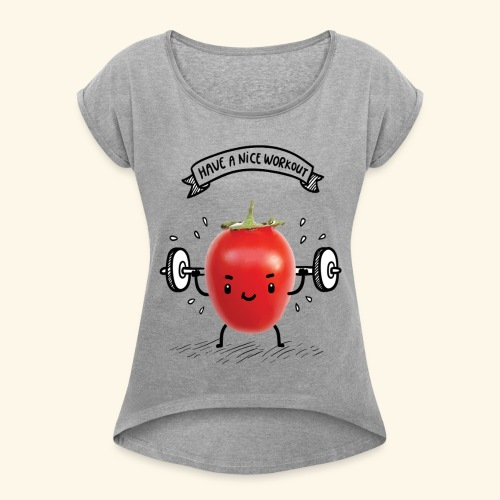 Tomato Man Gym - Women's Roll Cuff T-Shirt