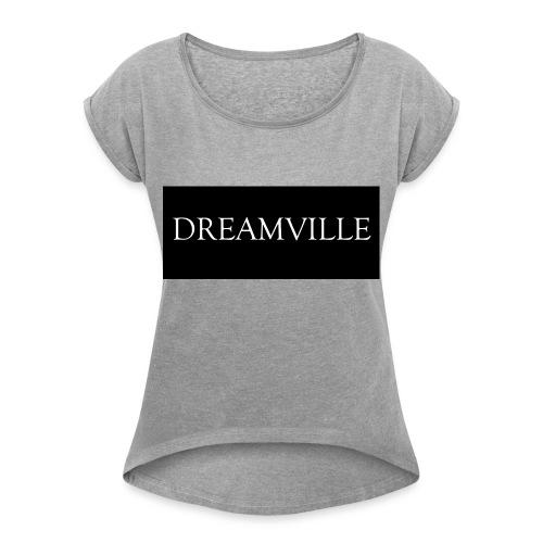 Dreamville_Clothing_Logo - Women's Roll Cuff T-Shirt