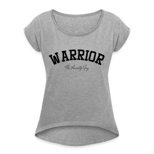 Be A Warrior - Women's Roll Cuff T-Shirt