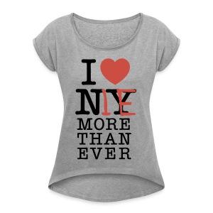 I love Me - Women's Roll Cuff T-Shirt
