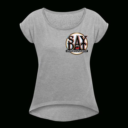 SayDatClique Apparel USA - Women's Roll Cuff T-Shirt