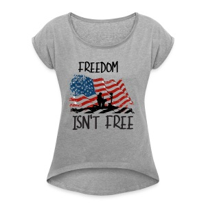 Freedom isn't free flag with fallen soldier design - Women's Roll Cuff T-Shirt