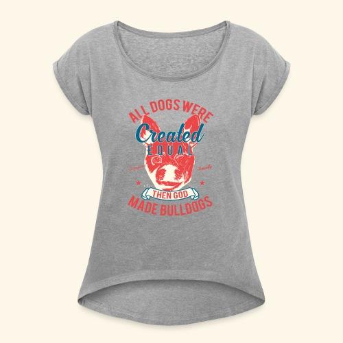 Bulldog - Women's Roll Cuff T-Shirt