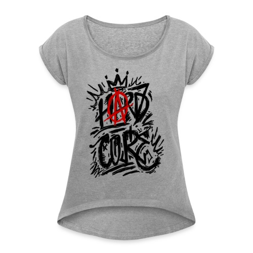 hard core1 - Women's Roll Cuff T-Shirt
