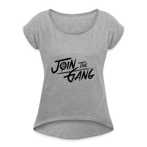 JOIN THE GANG - Women's Roll Cuff T-Shirt