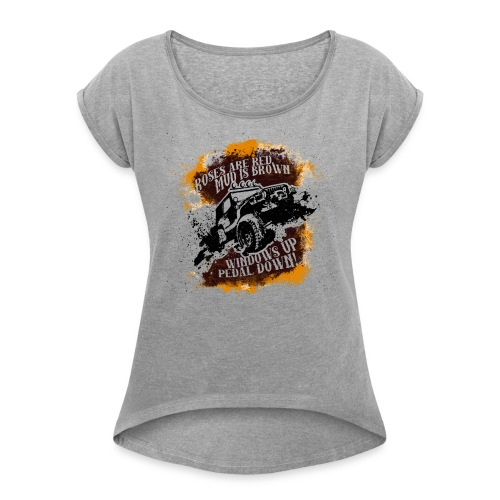 Roses Are Red, Mud Is Brown - Jeep Shirt - Women's Roll Cuff T-Shirt